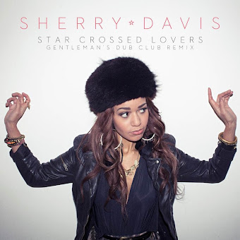 Sherry Davis's 'Star Crossed Lovers' (Gentleman's Dub Club Remix) - Single