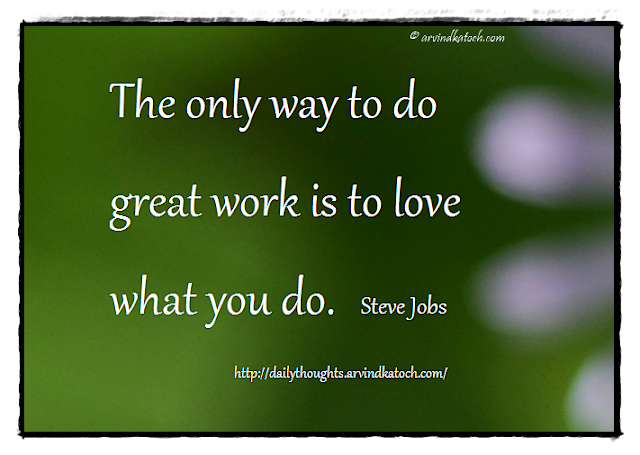 Daily Thought, Quote, Great Work, Love, Steve Jobs,