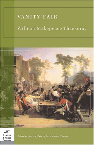 a book review of william thackerays vanity fair Cover of vanity fair (illustrated) kindle edition (sourced from amazonin)the first thing that grasped me as i began the novel 'vanity fair' was the immense confidence of the author, william makepeace thackeray.
