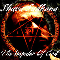 Shava Sadhana - The Impaler Of God