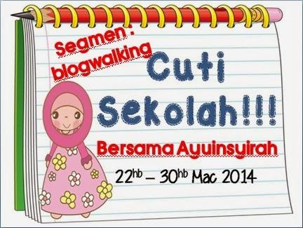 Segmen: Blogwalking CUTI SEKOLAH bersama ayuinsyirah