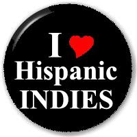 I love hispanic indies