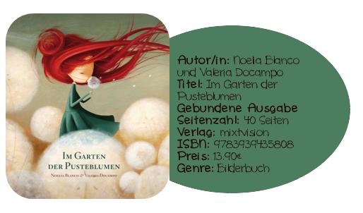 http://www.amazon.de/Im-Garten-Pusteblumen-Noelia-Blanco/dp/3939435805/ref=sr_1_1?ie=UTF8&qid=1388141015&sr=8-1&keywords=im+garten+der+pusteblumen