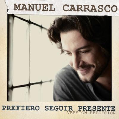 Manuel Carrasco - Prefiero Seguir Presente