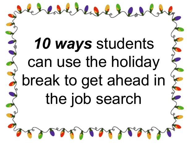 Explains to students how to use holiday break to find a job
