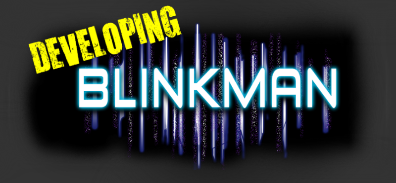 Developing Blinkman