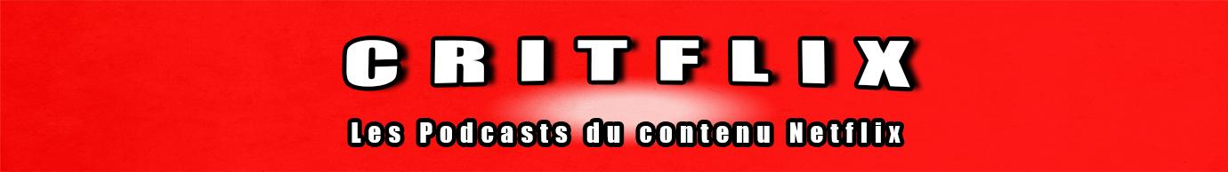 Critflix - Podcast du Contenu original Netflix
