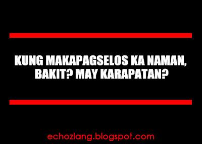 Kung makapagselos ka naman, bakit? may karapatan?