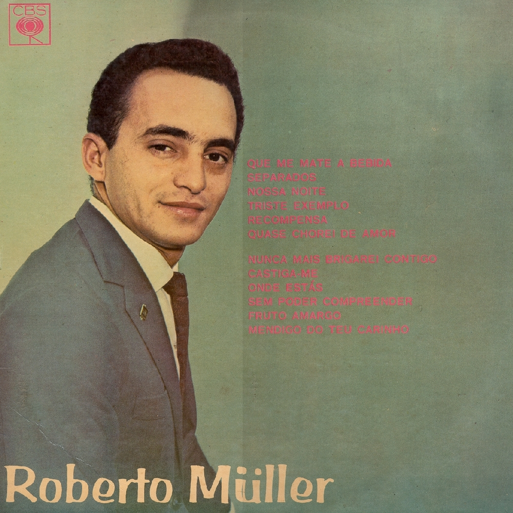 Roberto Muller Roberto Müller O Romântico Do Povo