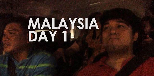 #JOTG: Malaysia Trip Day 1