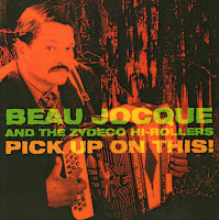Beau Jocque And The Zydeco Hi-Rollers - Pick Up On This!