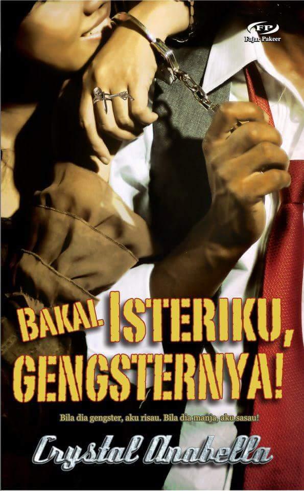 BAKAL ISTERIKU, GENGSTERNYA!