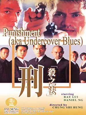 Án Tử Hình - Punishment Aka Undercover Blues (2000)