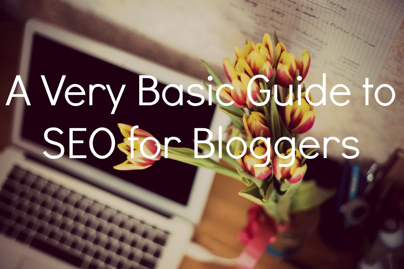 a very basic guide to SEO for bloggers