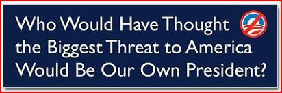 Obama Biggest Threat To America
