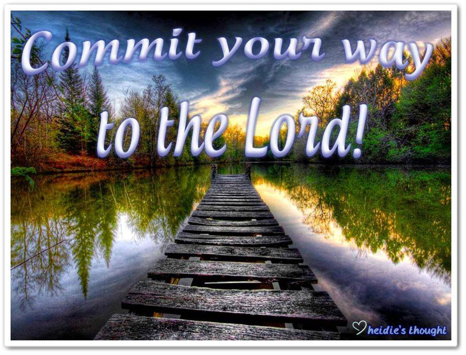 Commit your way to the Lord!