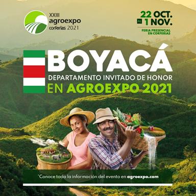 La grandeza de Boyacá llega a Agroexpo 2021