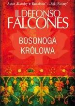 Bosonoga królowa - Ildefonso Falcones