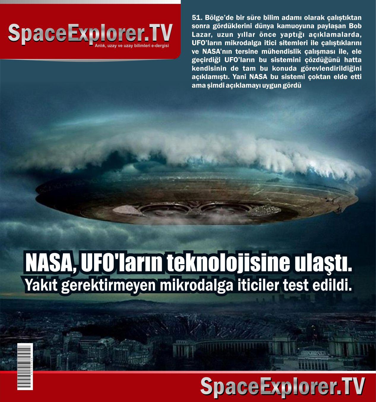 51. Bölge, Bob Lazar, NASA, NASA neden gizliyor, NASA astronotlarının itirafları, Kuantum fiziği, Mikrodalga iticiler, Uzayda hayat var mı?, UFO, Işık hızı, Işıktan hızlı yolculuk, Space Explorer,