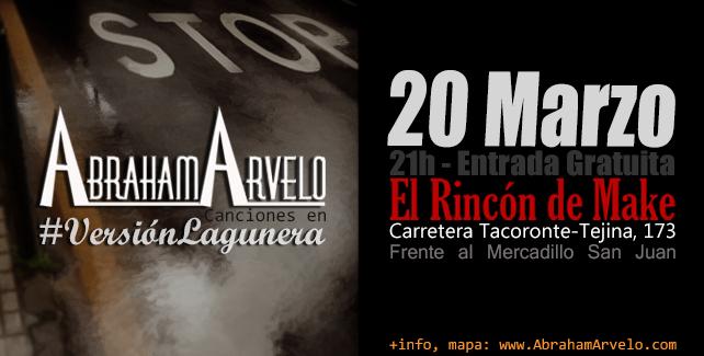20 de marzo en El Rincón de Make: Abraham Arvelo, #VersiónLagunera
