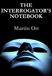 The Interrogator's Notebook Martin Ott cover
