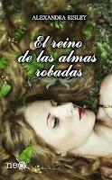 NOVELA - El reino de las almas robadas Alexandra Risley (Plataforma Neo, Julio 2014) Ficción Romantica | Edición papel