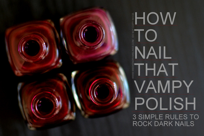How to Wear Best Dark Vampy Nail Polish Colours Indian Beauty Makeup Blog Favorite Chanel Malice Accessoire Rouge Noire Provocation Winter Fall Trend Fashion