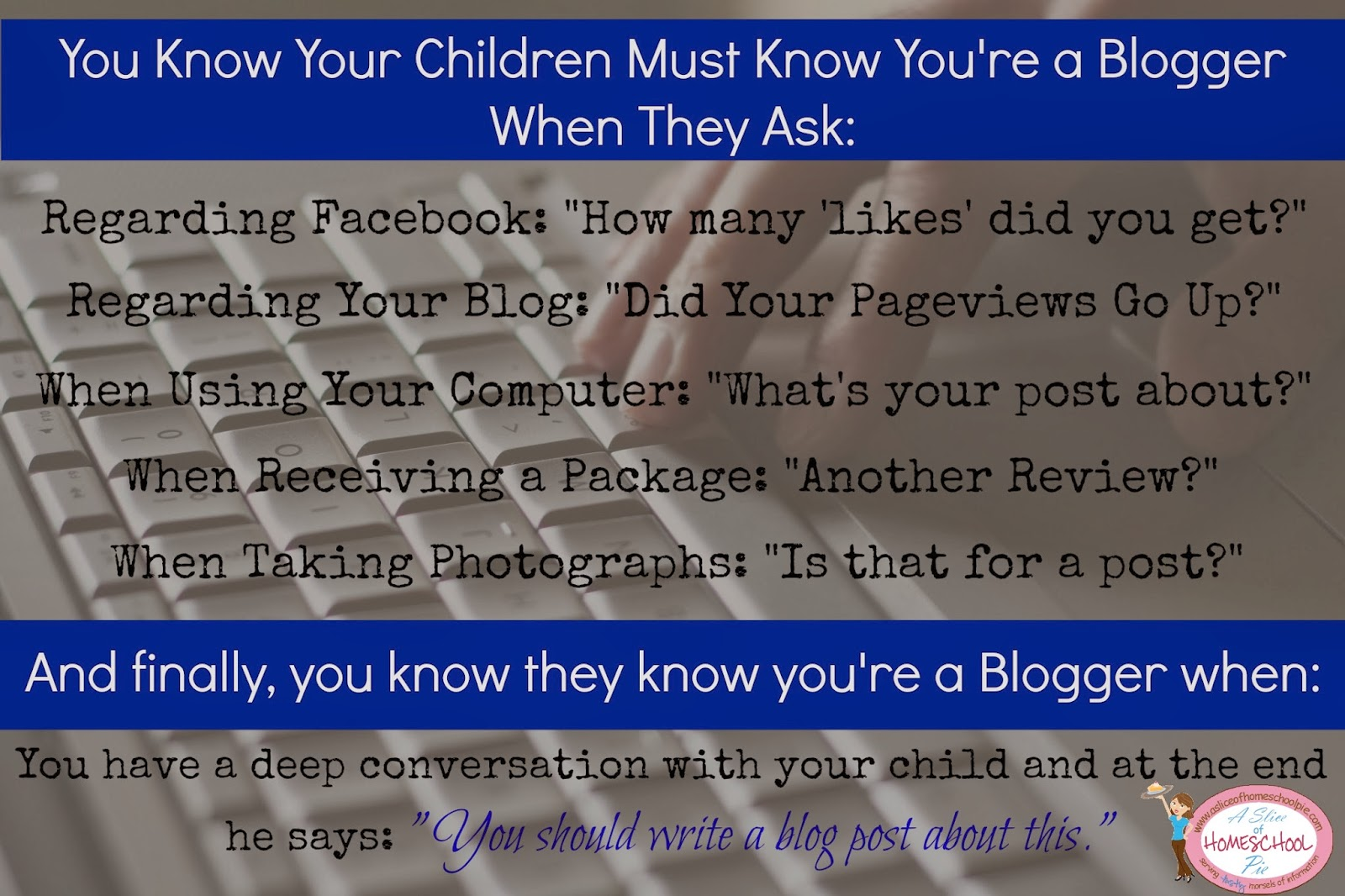 Questions children ask blogger moms by A Slice Of Homeschool Pie.com #blogging