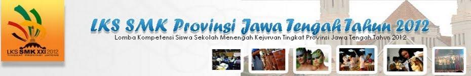 <center><b>LKS SMK Provinsi Jawa Tengah Tahun 2012</b></center>