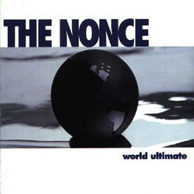 The Nonce – World Ultimate Anthology (Reissue CD) (1995-2005) (320 kbps)