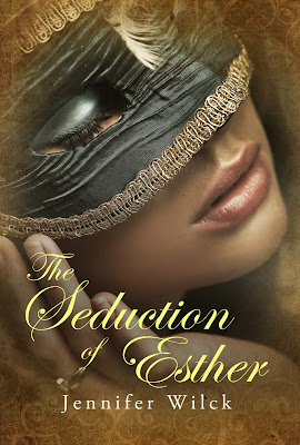 Blog Tour: Promo/Excerpt + Giveaway – The Seduction of Esther by Jennifer Wilck