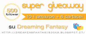 http://dreamingfantasybooks.blogspot.it/2014/09/500-follower-super-giveaway.html