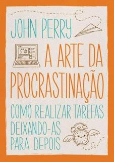 A arte da procrastinação, de John Perry