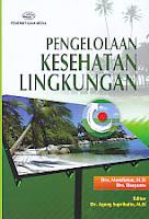 AJIBAYUSTORE  Judul Buku : Pengelolaan Kesehatan Lingkungan Pengarang : Dra. Mundiatun, M.Si - Drs. Daryanto Penerbit : Gava Media