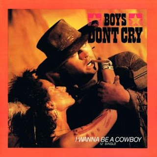 BOYS DON'T CRY - I Wanna Be A Cowboy (1985)