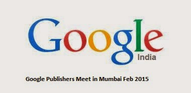 Google Publishers Meet in Mumbai Feb 2015