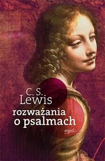 http://shczooreczek.blogspot.com/2011/03/rozwazania-o-psalmach-clive-staples.html