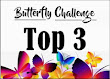 3 x Butterfly Challenge Top 3