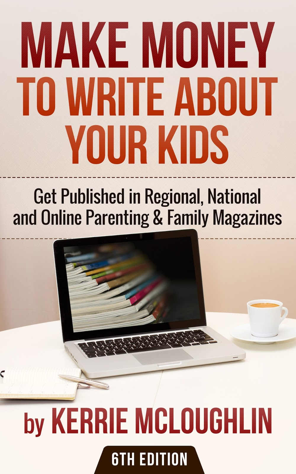 The Published Parent: Get Published, Paid and Sell Those ...