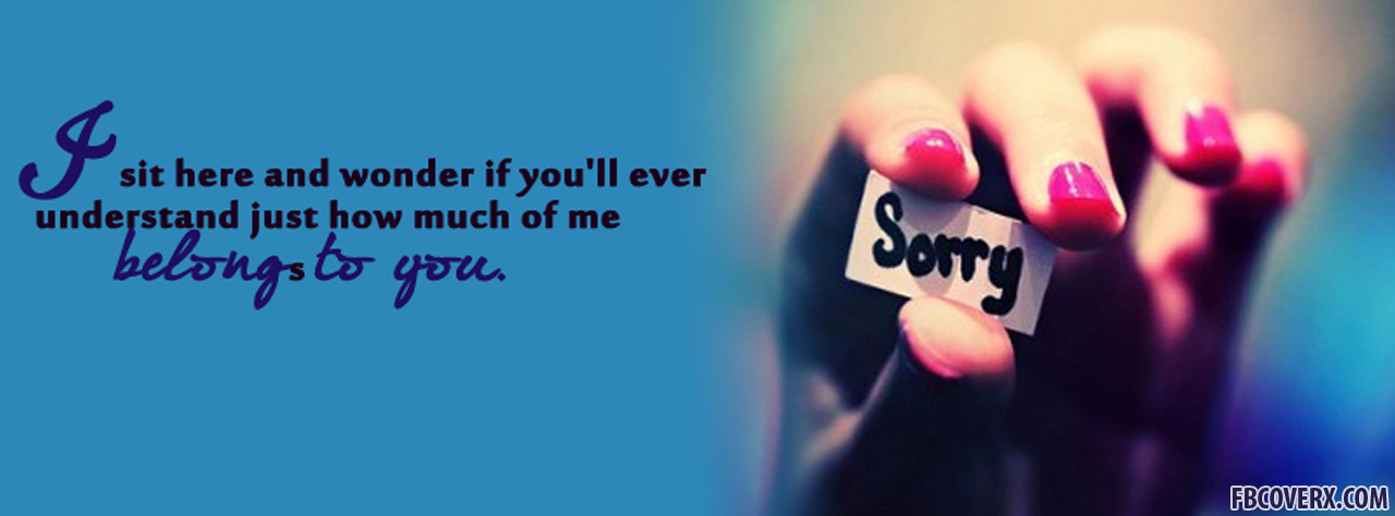 Sad Quotes With Pictures For Facebook : Sorry-Facebook-Timeline-Profile-Cover-Sad-Quotes-FB-Covers.jpg