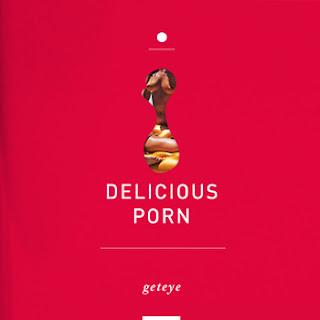 Geteye+Delicious Porn