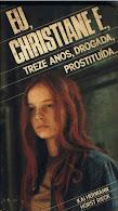 """""""Eu, Christiane F., treze anos, drogada e prostituída"""""""