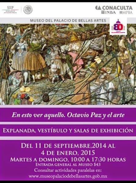 """""""En esto ver aquello. Octavio Paz y el arte"""" Museo del Palacio de Bellas Artes Hasta 4 Enero 2015"""
