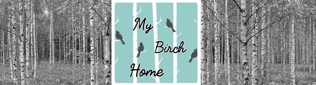 My Birch Home - budowa, wnętrza, dodatki