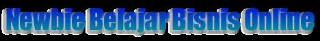 Newbie Belajar Bisnis Online