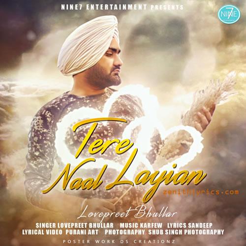 Tere Naal Laiyan Lyrics - Lovepreet Bhullar