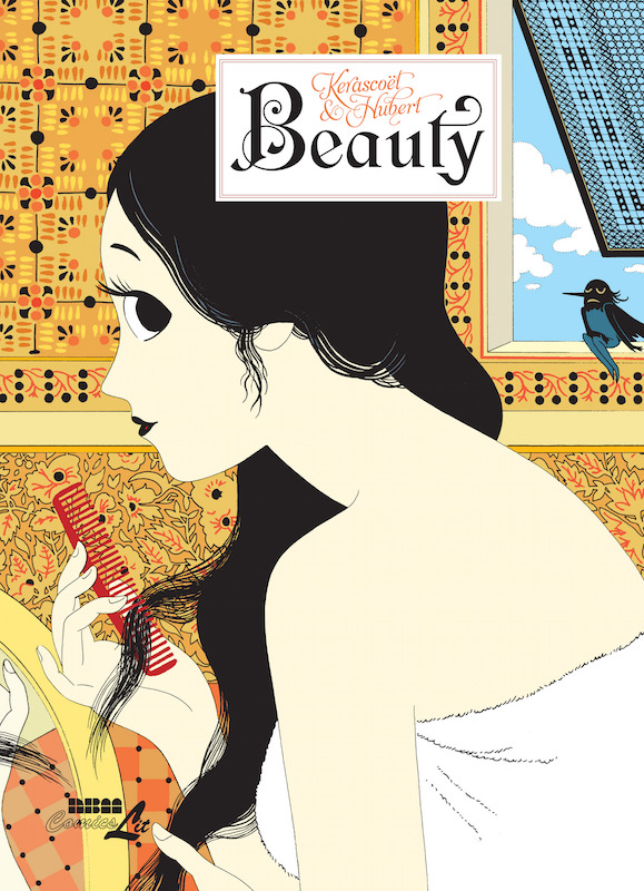 Beauty, Story: Hubert Boulard Art: Kerascoët (Marie Pommepuy and Sébastien Cosset) Letters: Ortho Translation: Joe Johnson.