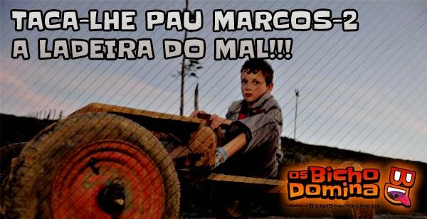 Taca-lhe pau Marcos