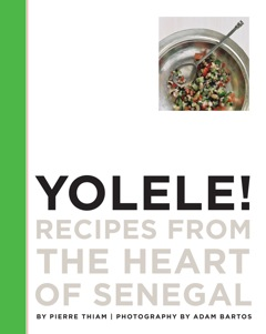 Yolele, Recipes from the Heart of Senegal