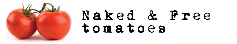 Naked and Free Tomatoes